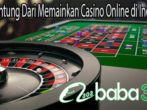 Inilah Untung Dari Memainkan Casino Online di Indonesia